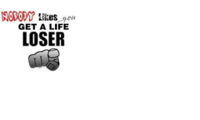 Get a Life Loser Likes You Get a Life Loser