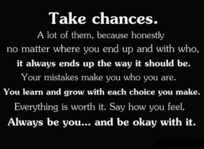 Take chances :: Quotes :: MyNiceProfile.com
