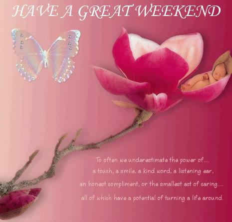 Have a Great Weekend :: Days - Weekend :: MyNiceProfile.com