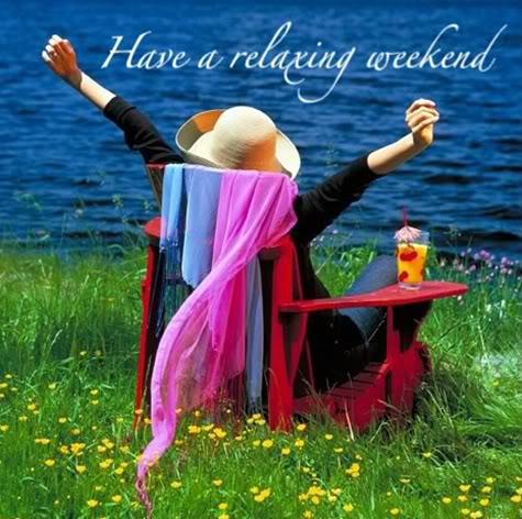 Have a relaxing weekend :: Days - Weekend :: MyNiceProfile.com