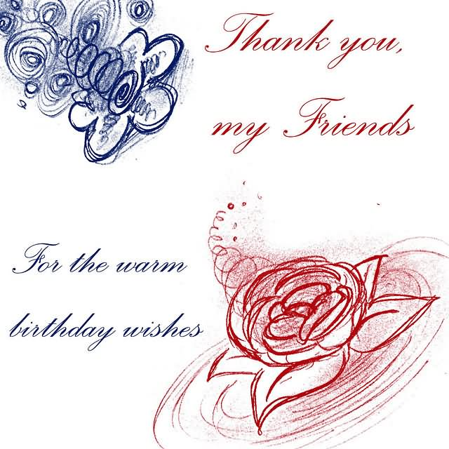 Thank you my friends for the warm birthday wishes thank you thank you my friends for the warm birthday wishes m4hsunfo