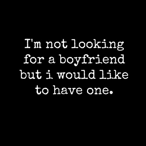 Looking for a boyfriend quotes