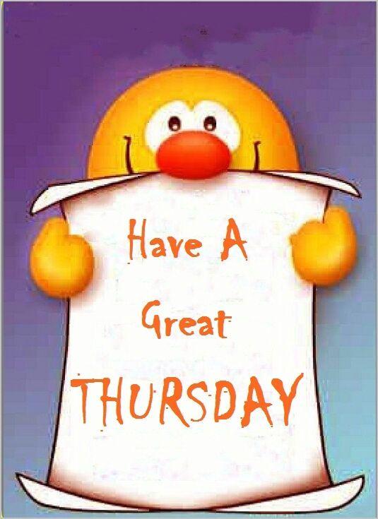 Have a Great Thursday :: Thursday :: MyNiceProfile.com