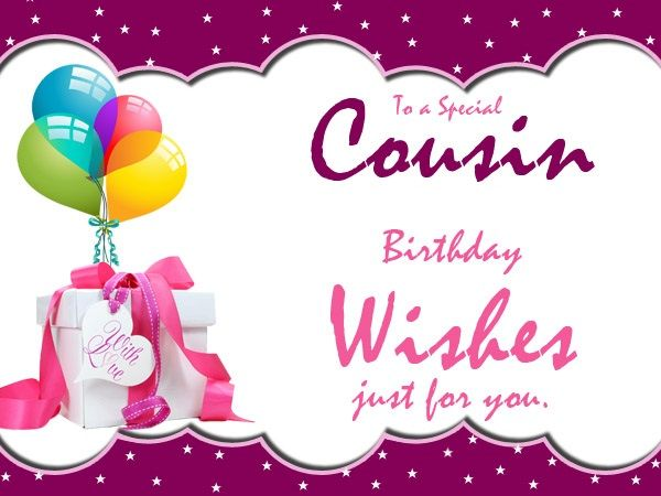 to a special cousin birthday wishes just for you