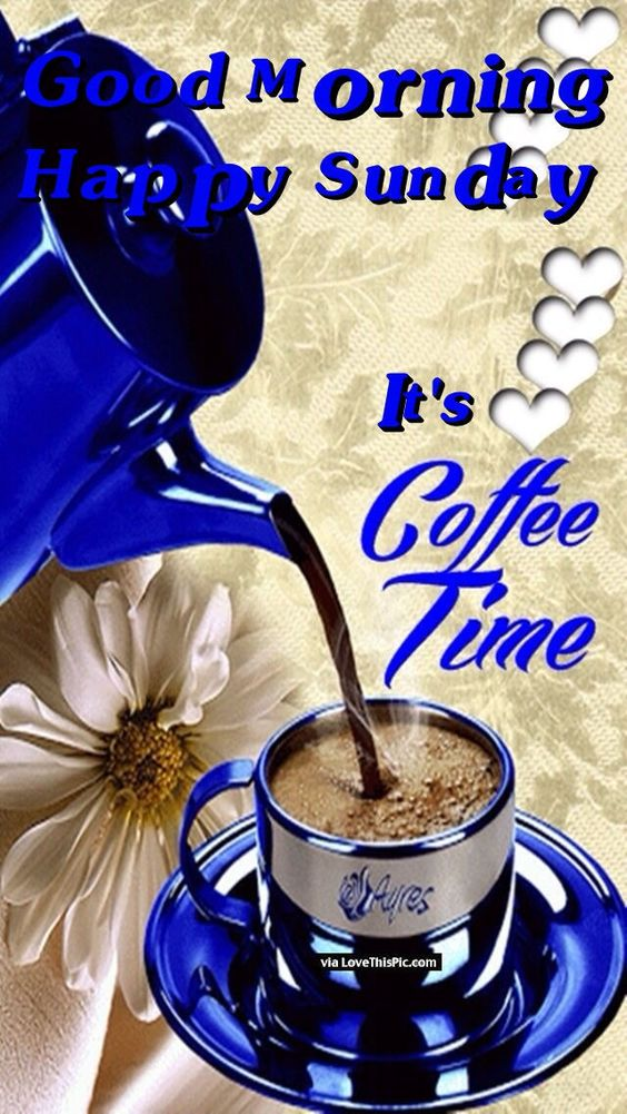 Good Morning Sunday Images And Quotes Happy Funday Wishes: Good Morning Happy Sunday It's Coffee Time :: Sunday