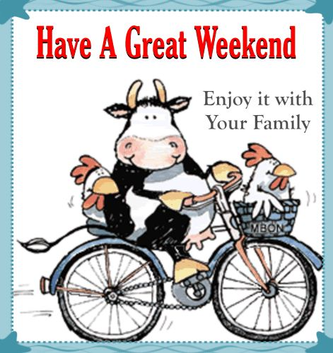Wishing You A Great Weekend Quotes: Have A Great Weekend. Enjoy It With Your Family :: Days