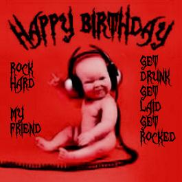 Happy Birthday! Rock Hard My Friend! -- Baby Rocks :: Happy Birthday ...
