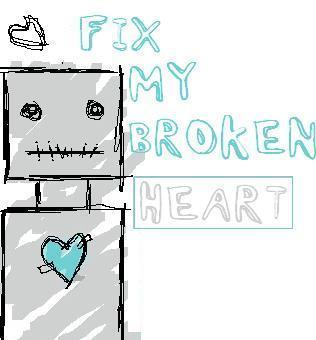Fix My Broken Heart :: Broken Heart :: MyNiceProfile.com